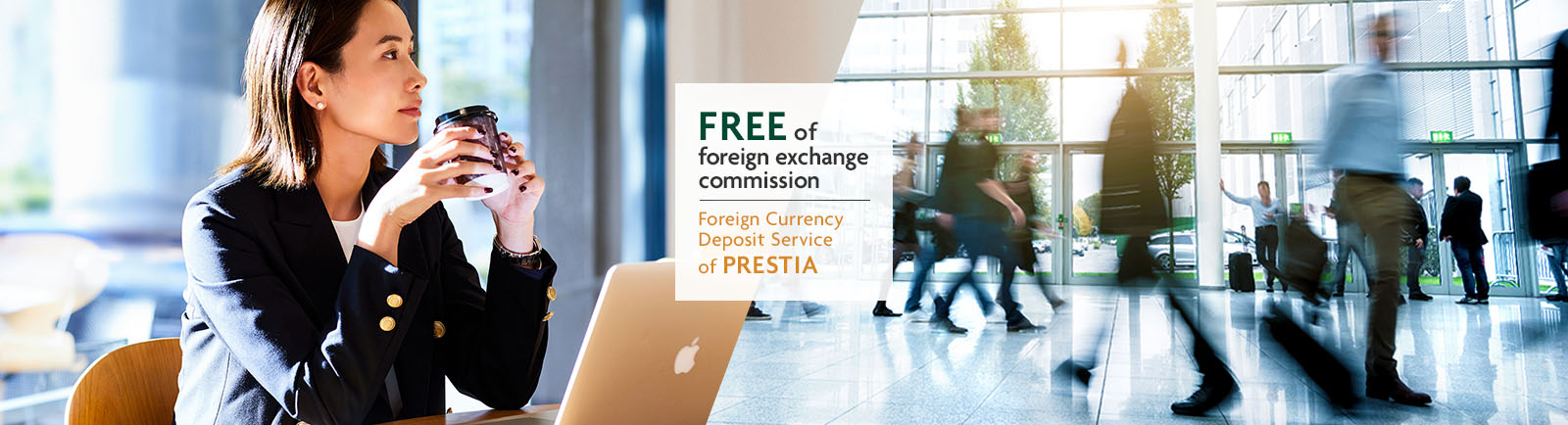 FREE of foreign exchenge commission Foreign Currency Deposit Service of PRESTIA